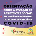 Orientações sobre a atuação de Assistentes Sociais em razão da pandemia do novo coronavírus – COVID-19