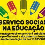 Serviço Social na Educação – Subsídios para atuação profissional e documentos importantes à implementação da Lei 13.935/2019